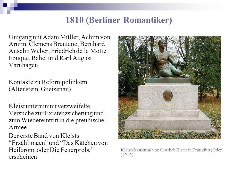 1810 (Berliner Romantiker) Umgang mit Adam Müller, Achim von Arnim, Clemens Brentano, Bernhard Anselm Weber, Friedrich de la Motte Fouqué, Rahel und K