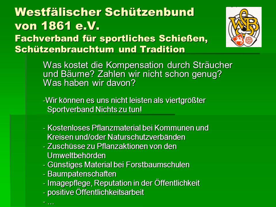 Westfälischer Schützenbund von 1861 e.V. Fachverband für sportliches Schießen, Schützenbrauchtum und Tradition Was kostet die Kompensation durch Sträu