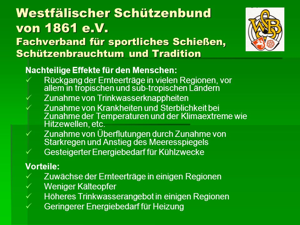Westfälischer Schützenbund von 1861 e.V. Fachverband für sportliches Schießen, Schützenbrauchtum und Tradition Nachteilige Effekte für den Menschen: R