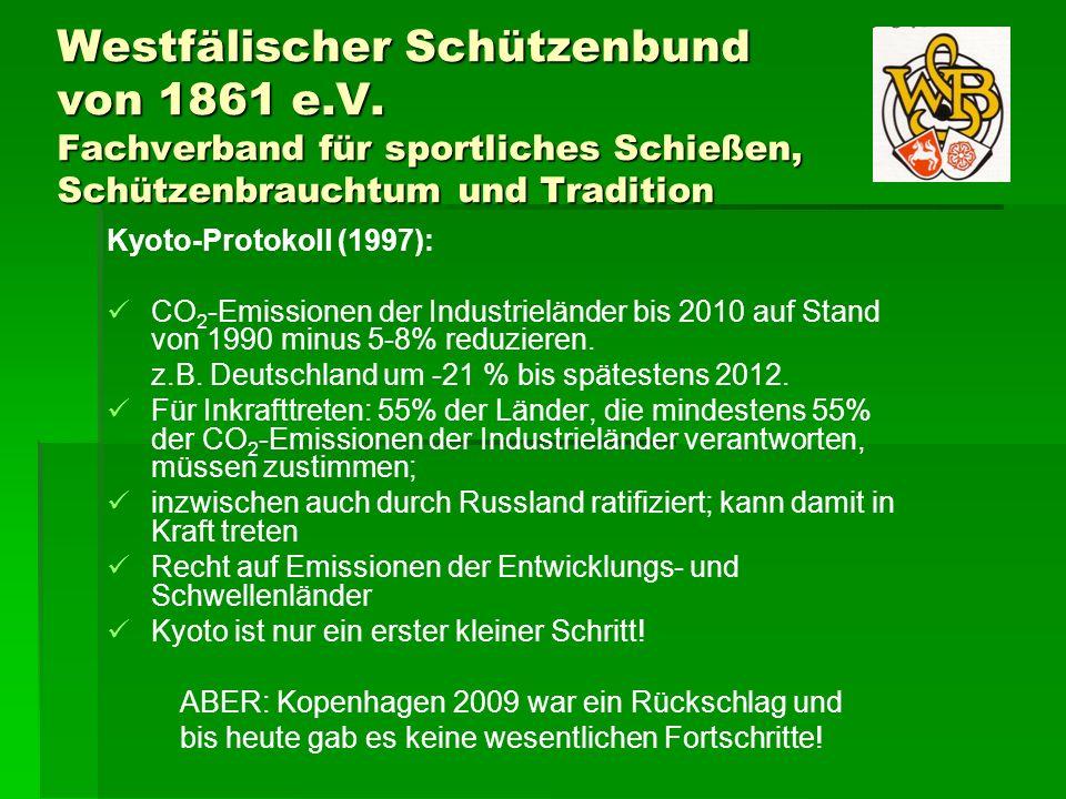 Westfälischer Schützenbund von 1861 e.V. Fachverband für sportliches Schießen, Schützenbrauchtum und Tradition Kyoto-Protokoll (1997): CO 2 -Emissione