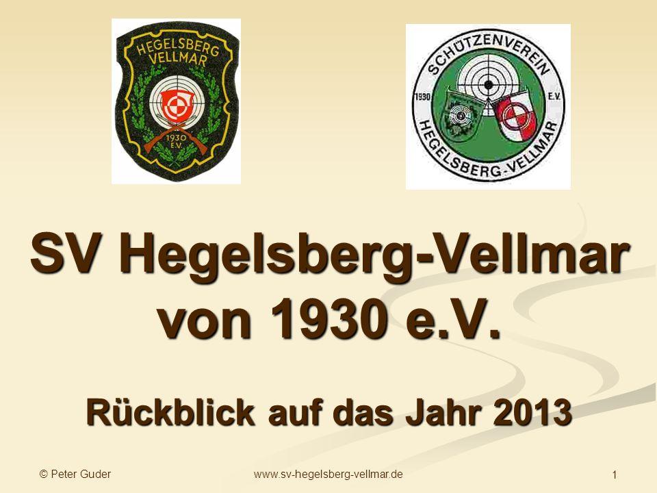 © Peter Guder www.sv-hegelsberg-vellmar.de 1 SV Hegelsberg-Vellmar von 1930 e.V. Rückblick auf das Jahr 2013