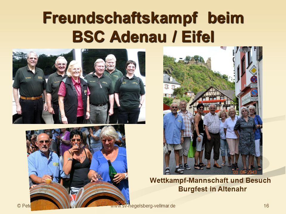 © Peter Guder 16www.sv-hegelsberg-vellmar.de Freundschaftskampf beim BSC Adenau / Eifel Wettkampf-Mannschaft und Besuch Burgfest in Altenahr
