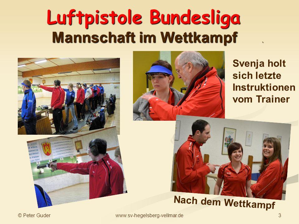 © Peter Guder 3www.sv-hegelsberg-vellmar.de Luftpistole Bundesliga Mannschaft im Wettkampf. Svenja holt sich letzte Instruktionen vom Trainer Nach dem