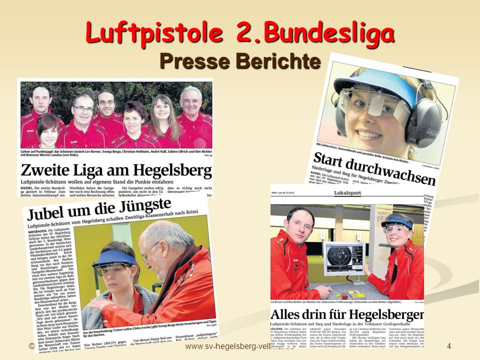 © Peter Guder 4www.sv-hegelsberg-vellmar.de Luftpistole 2.Bundesliga Presse Berichte