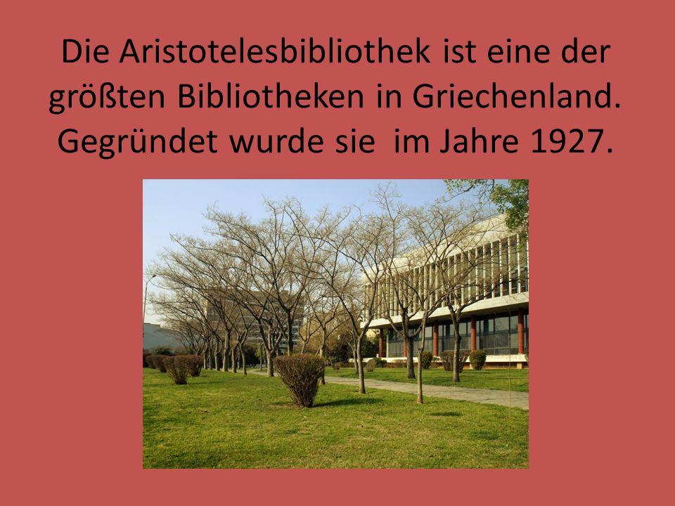 Die Aristotelesbibliothek ist eine der größten Bibliotheken in Griechenland.