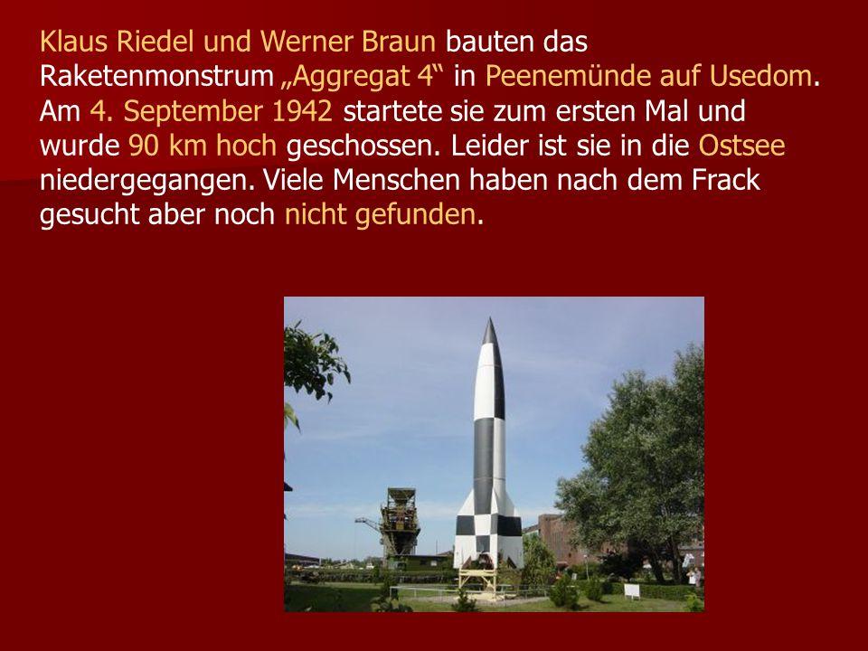 Klaus Riedel und Werner Braun bauten das Raketenmonstrum Aggregat 4 in Peenemünde auf Usedom.