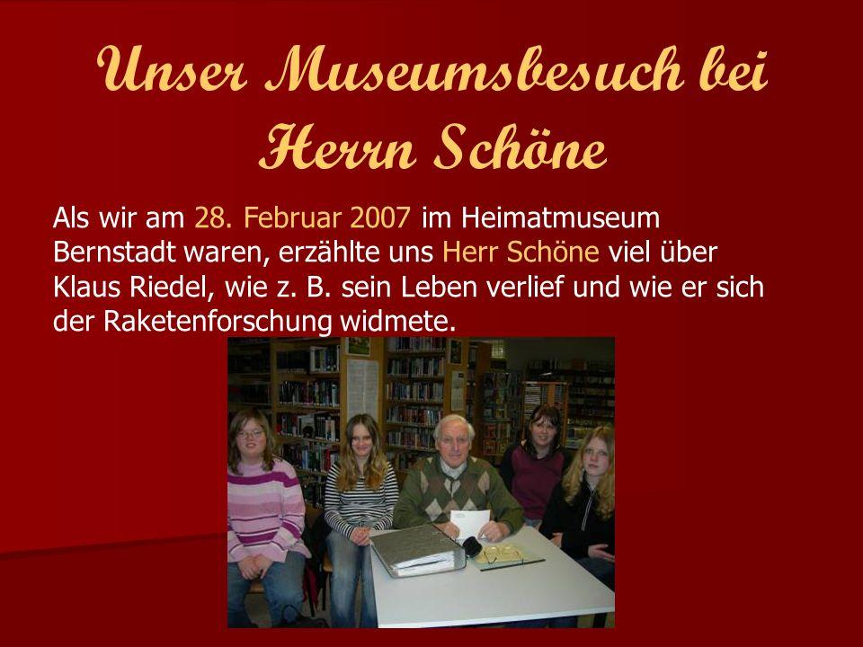 Unser Museumsbesuch bei Herrn Schöne Als wir am 28.