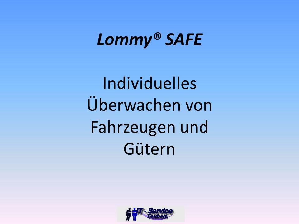 Lommy® SAFE Individuelles Überwachen von Fahrzeugen und Gütern