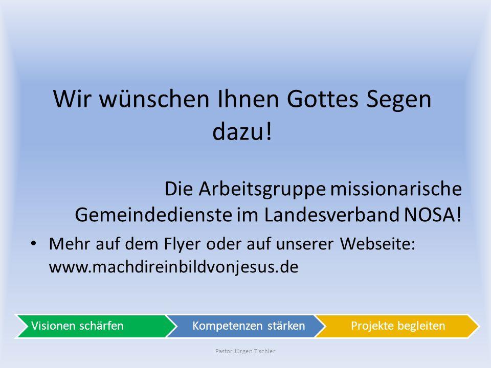 Wir wünschen Ihnen Gottes Segen dazu! Die Arbeitsgruppe missionarische Gemeindedienste im Landesverband NOSA! Mehr auf dem Flyer oder auf unserer Webs