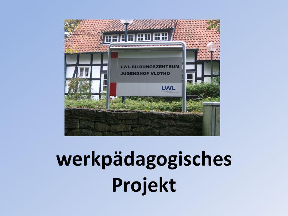 werkpädagogisches Projekt