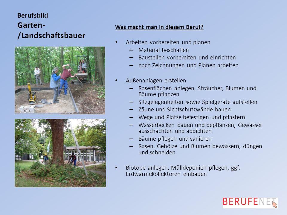 Berufsbild Garten- /Landschaftsbauer Was macht man in diesem Beruf.
