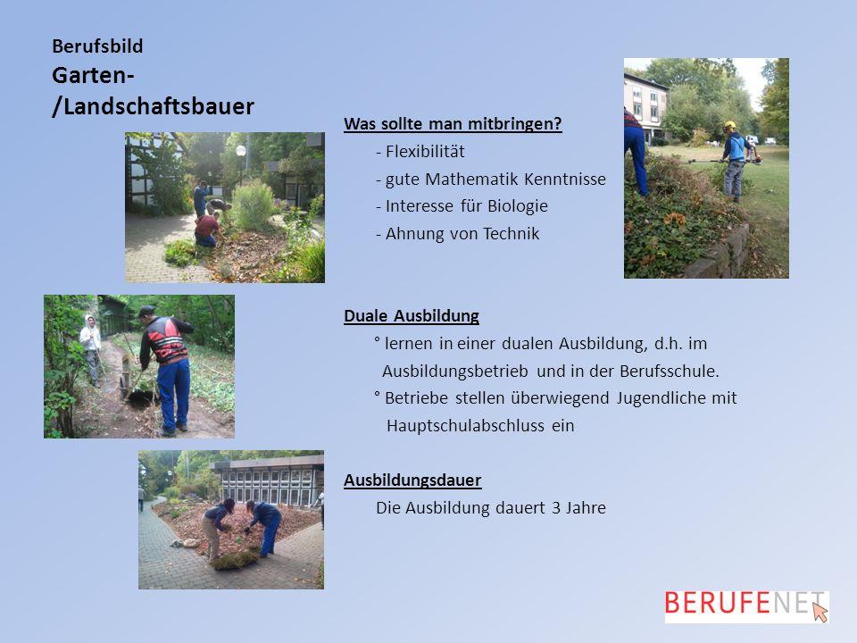 Berufsbild Garten- /Landschaftsbauer Was sollte man mitbringen.