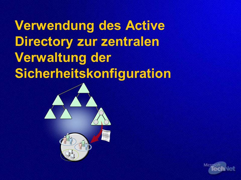 Verwendung des Active Directory zur zentralen Verwaltung der Sicherheitskonfiguration