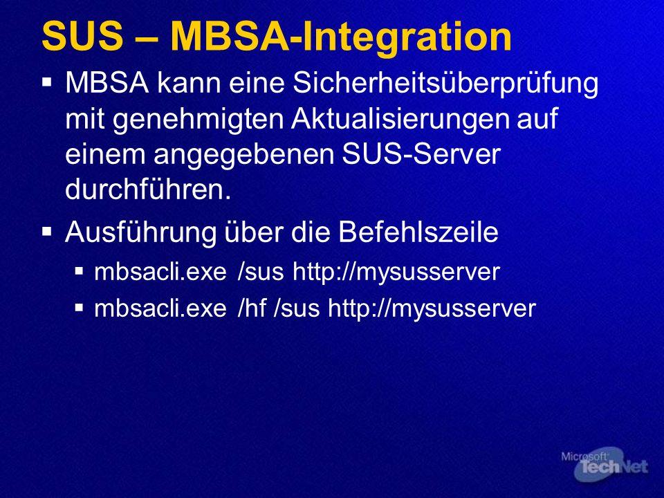 SUS – MBSA-Integration MBSA kann eine Sicherheitsüberprüfung mit genehmigten Aktualisierungen auf einem angegebenen SUS-Server durchführen.