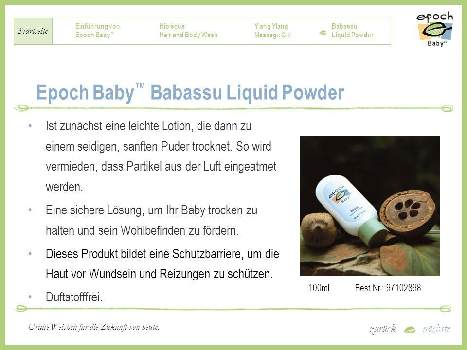 Einführung von Epoch Baby Hibiscus Hair and Body Wash Ylang Massage Gel Babassu Liquid Powder Startseite zurücknächste Uralte Weisheit für die Zukunft