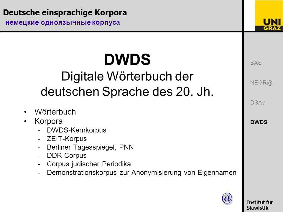 Deutsche einsprachige Korpora немецкие одноязычные корпуса Institut für Slawistik DWDS – Kernkorpus: 100 Mill.