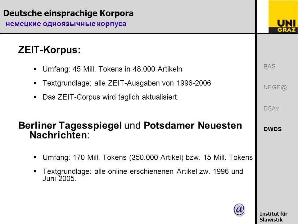 Deutsche einsprachige Korpora немецкие одноязычные корпуса Institut für Slawistik ZEIT-Korpus: Umfang: 45 Mill.