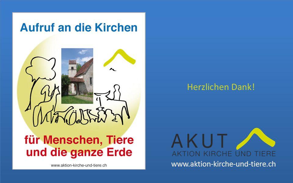 www.aktion-kirche-und-tiere.ch Herzlichen Dank!