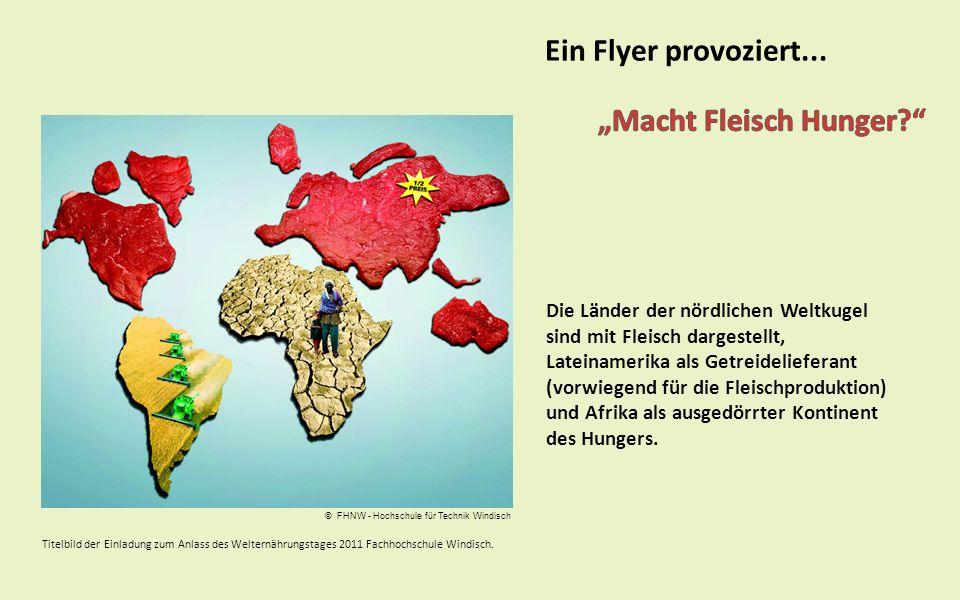 Die Länder der nördlichen Weltkugel sind mit Fleisch dargestellt, Lateinamerika als Getreidelieferant (vorwiegend für die Fleischproduktion) und Afrik