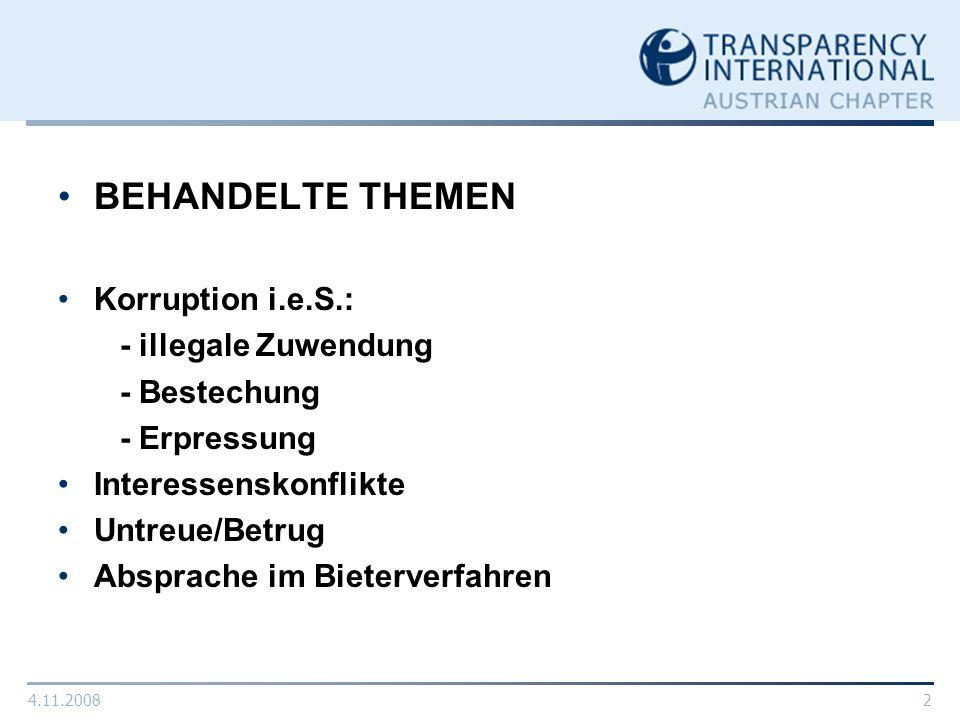 4.11.20082 BEHANDELTE THEMEN Korruption i.e.S.: - illegale Zuwendung - Bestechung - Erpressung Interessenskonflikte Untreue/Betrug Absprache im Bieter