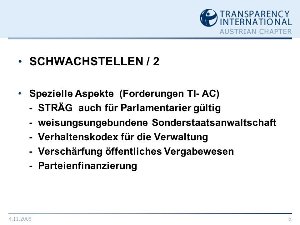 4.11.20086 SCHWACHSTELLEN / 2 Spezielle Aspekte (Forderungen TI- AC) - STRÄG auch für Parlamentarier gültig - weisungsungebundene Sonderstaatsanwaltsc