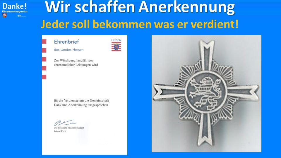 Pflegemedaille des Landes Hessen Wir schaffen Anerkennung Wir schaffen Anerkennung Jeder soll bekommen was er verdient!
