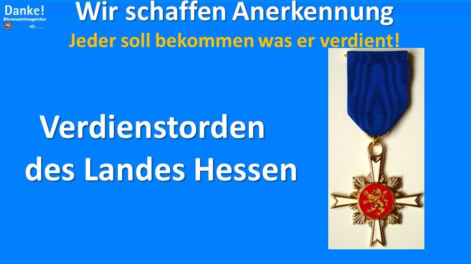 Verdienstorden der Bundesrepublik Deutschland Wir schaffen Anerkennung Wir schaffen Anerkennung Jeder soll bekommen was er verdient!