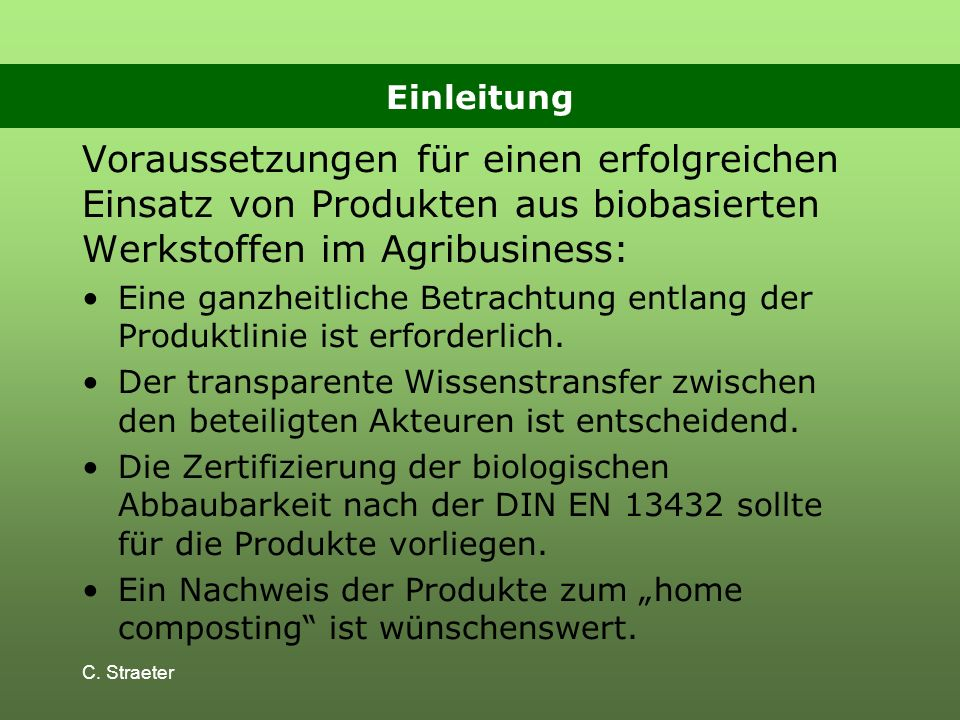 Voraussetzungen für einen erfolgreichen Einsatz von Produkten aus biobasierten Werkstoffen im Agribusiness: Eine ganzheitliche Betrachtung entlang der Produktlinie ist erforderlich.
