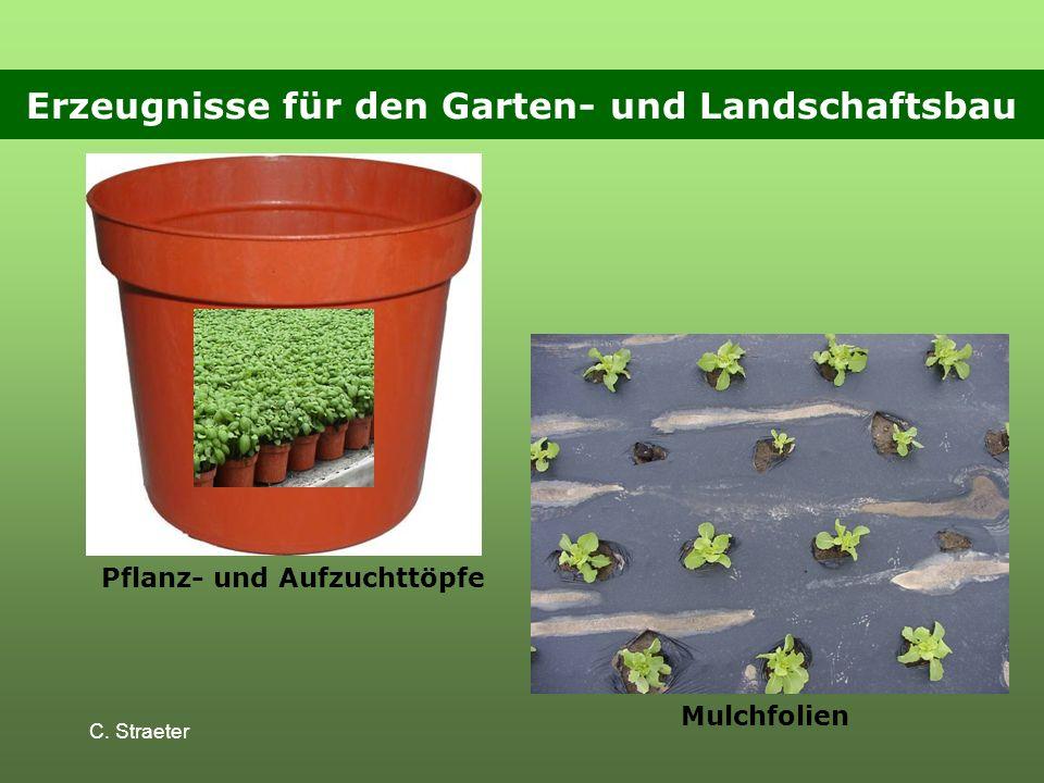 C. Straeter Erzeugnisse für den Garten- und Landschaftsbau Pflanz- und Aufzuchttöpfe Mulchfolien