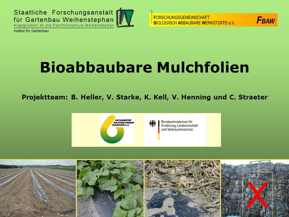 C.Straeter Bioabbaubare Mulchfolien Projektteam: B.