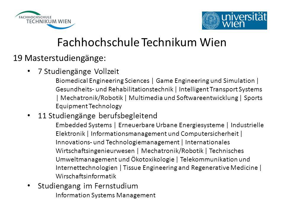 Fachhochschule Technikum Wien 19 Masterstudiengänge: 7 Studiengänge Vollzeit Biomedical Engineering Sciences | Game Engineering und Simulation | Gesun