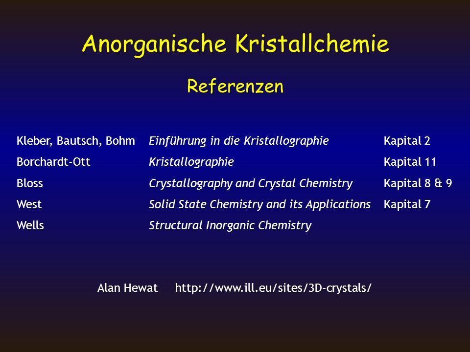 Referenzen Kleber, Bautsch, BohmEinführung in die KristallographieKapital 2 Borchardt-OttKristallographieKapital 11 BlossCrystallography and Crystal C
