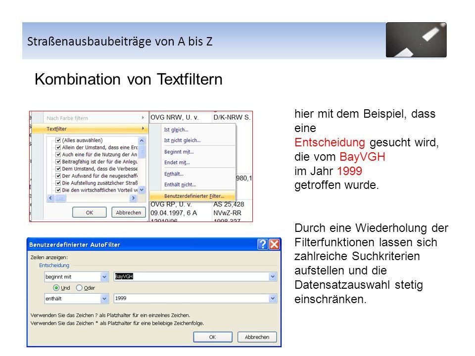Straßenausbaubeiträge von A bis Z Kombination von Textfiltern hier mit dem Beispiel, dass eine Entscheidung gesucht wird, die vom BayVGH im Jahr 1999 getroffen wurde.