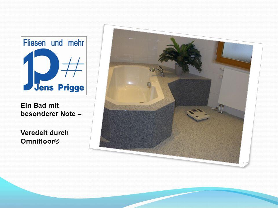 Ein Bad mit besonderer Note – Veredelt durch Omnifloor®