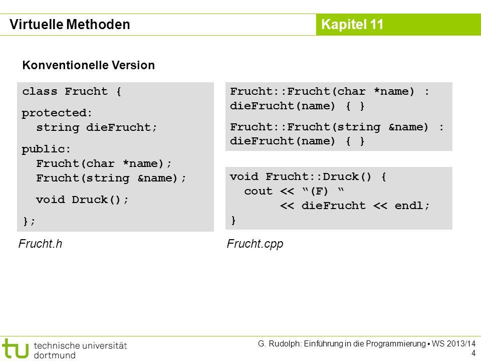Kapitel 11 G.Rudolph: Einführung in die Programmierung WS 2013/14 15 Achtung: Zeiger notwendig.