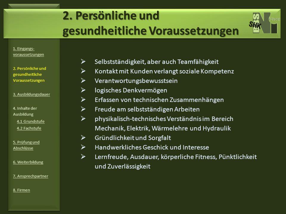 1.Eingangs- voraussetzungen 2. Persönliche und gesundheitliche Voraussetzungen 3.