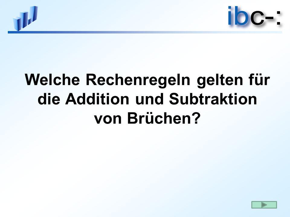 Welche Rechenregeln gelten für die Addition und Subtraktion von Brüchen?