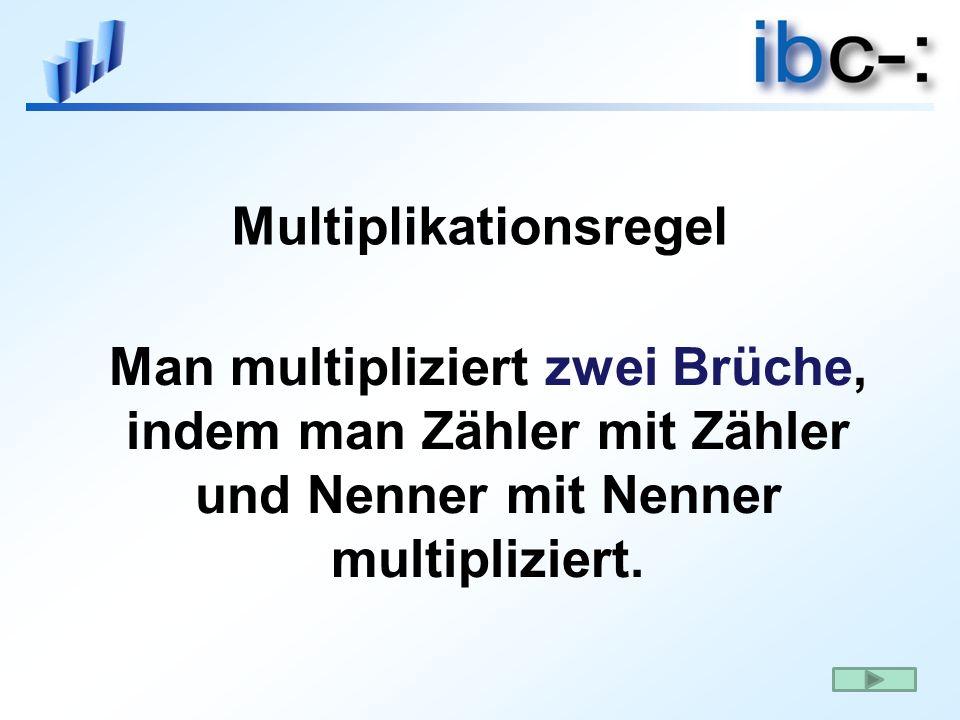 Man multipliziert zwei Brüche, indem man Zähler mit Zähler und Nenner mit Nenner multipliziert. Multiplikationsregel
