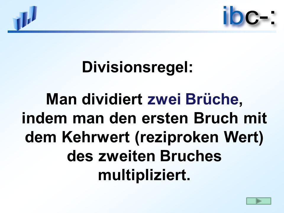 Man dividiert zwei Brüche, indem man den ersten Bruch mit dem Kehrwert (reziproken Wert) des zweiten Bruches multipliziert. Divisionsregel: