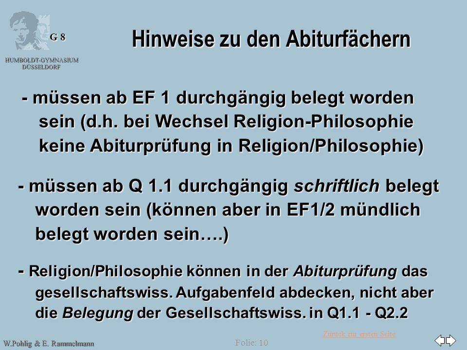 Zurück zur ersten Seite HUMBOLDT-GYMNASIUM DÜSSELDORF W.Pohlig & E. Rammelmann G 8 Folie: 10 Hinweise zu den Abiturfächern - müssen ab EF 1 durchgängi