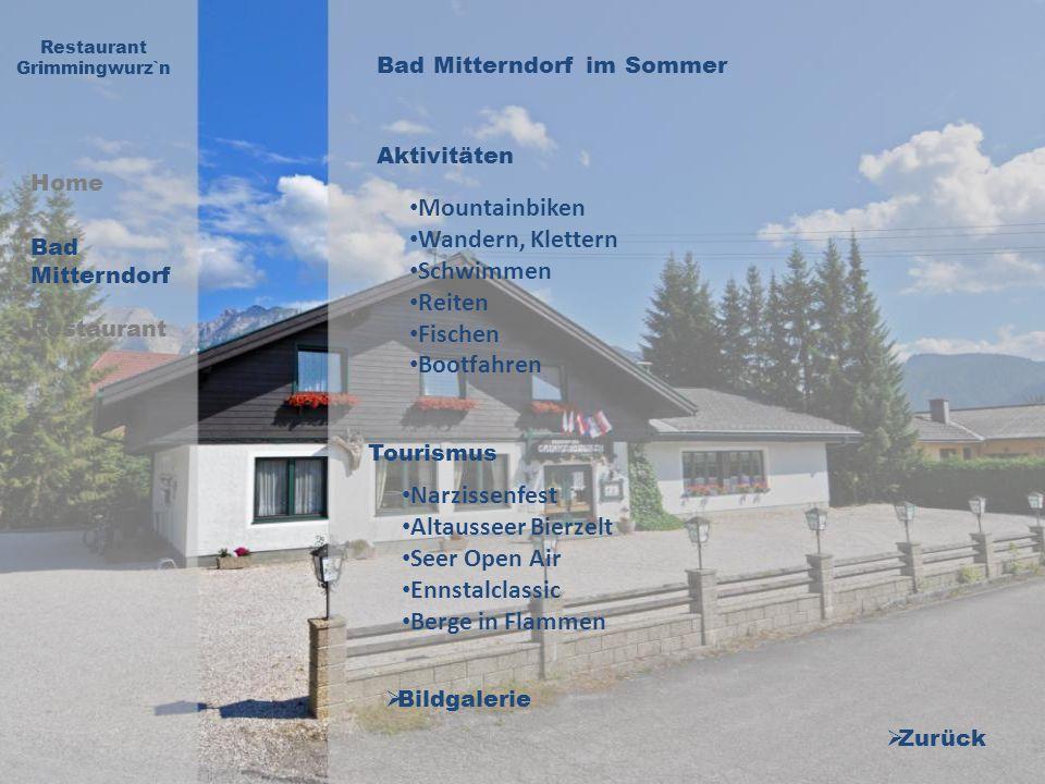 Home Restaurant Grimmingwurz`n Bad Mitterndorf Restaurant Bad Mitterndorf im Sommer Zurück