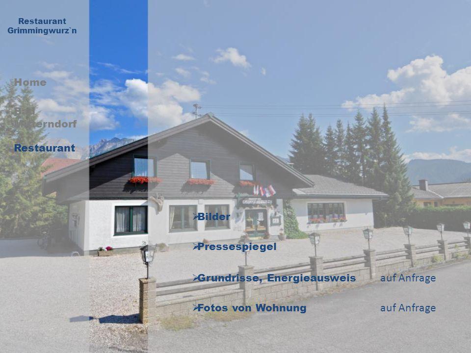 Home Restaurant Grimmingwurz`n Bad Mitterndorf Restaurant Grundrisse, Energieausweis auf Anfrage Fotos von Wohnung auf Anfrage Bilder Pressespiegel