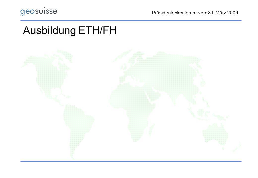 Präsidentenkonferenz vom 31. März 2009 Ausbildung ETH/FH