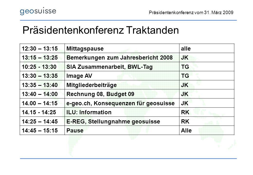 Präsidentenkonferenz vom 31. März 2009 Präsidentenkonferenz Traktanden 12:30 – 13:15Mittagspausealle 13:15 – 13:25Bemerkungen zum Jahresbericht 2008JK