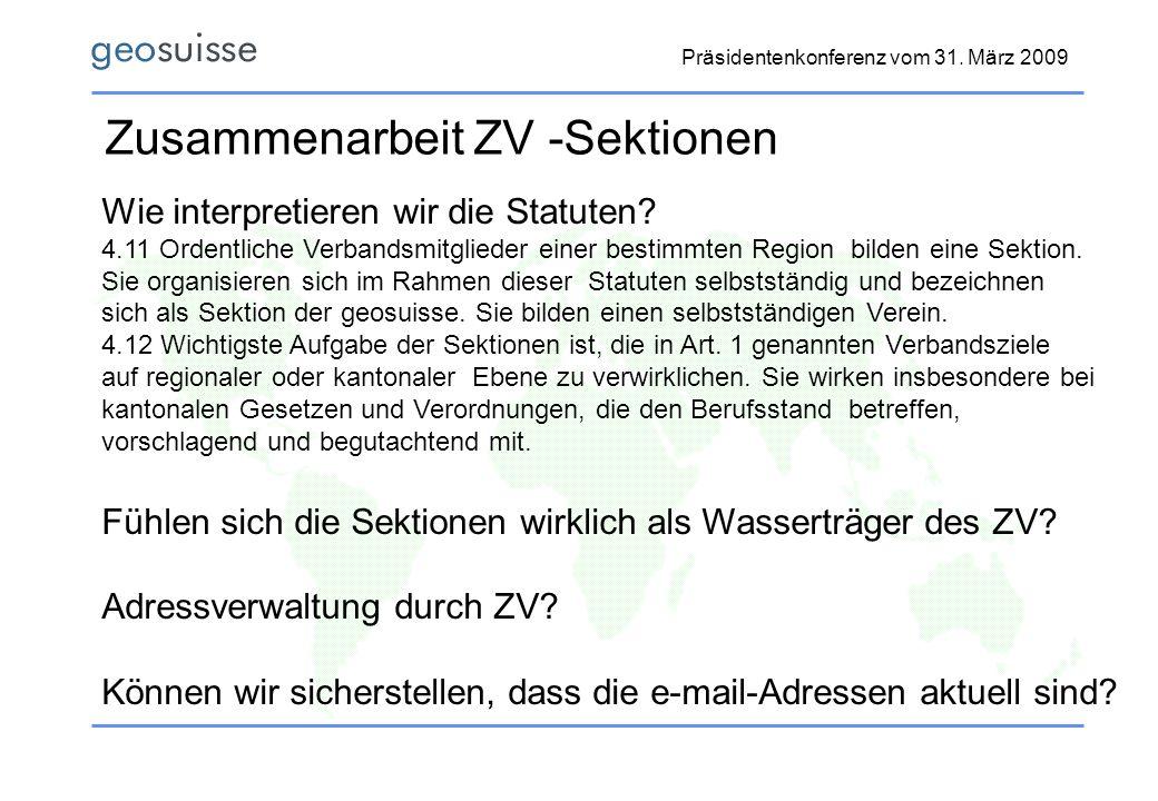 Präsidentenkonferenz vom 31. März 2009 Zusammenarbeit ZV -Sektionen Wie interpretieren wir die Statuten? 4.11 Ordentliche Verbandsmitglieder einer bes