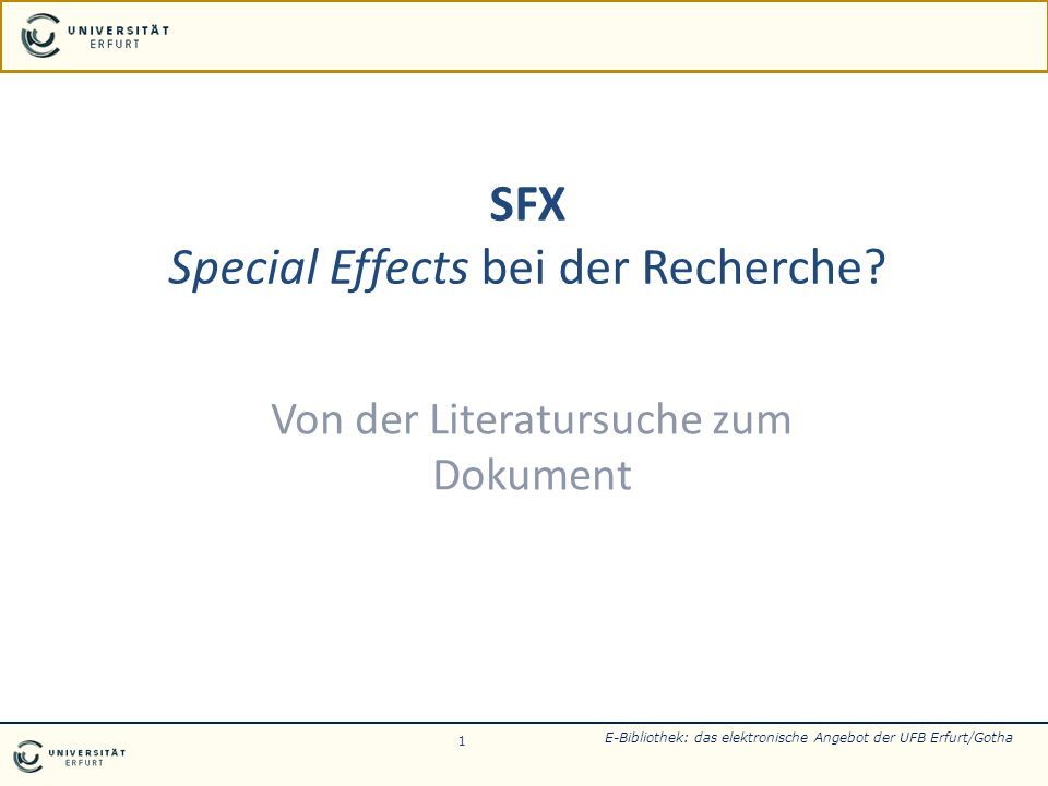 E-Bibliothek: das elektronische Angebot der UFB Erfurt/Gotha : SFX12 Im Online-Katalog der UFB wird kein Treffer erzielt… Die Zeitschrift befindet sich also nicht im Bestand der Bibliothek.