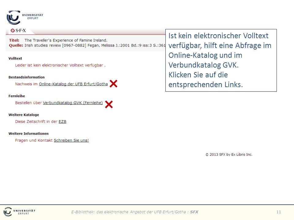 E-Bibliothek: das elektronische Angebot der UFB Erfurt/Gotha : SFX11 Ist kein elektronischer Volltext verfügbar, hilft eine Abfrage im Online-Katalog und im Verbundkatalog GVK.