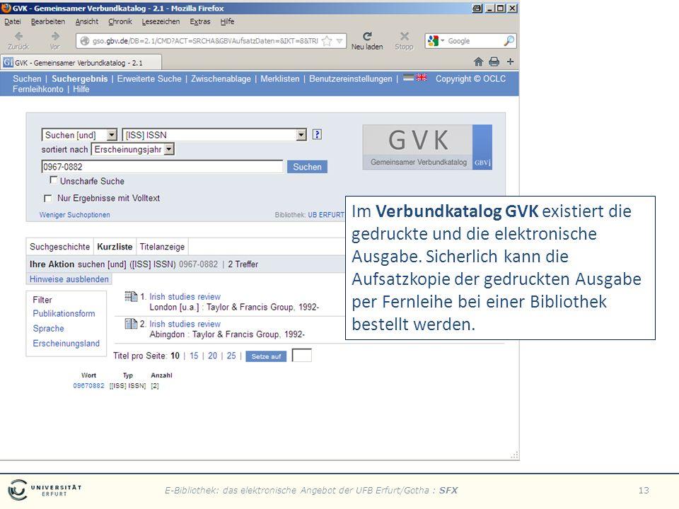 E-Bibliothek: das elektronische Angebot der UFB Erfurt/Gotha : SFX13 Im Verbundkatalog GVK existiert die gedruckte und die elektronische Ausgabe.