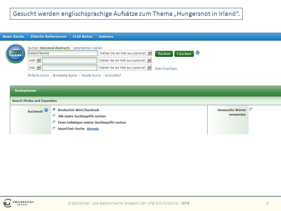 E-Bibliothek: das elektronische Angebot der UFB Erfurt/Gotha : SFX6 Gesucht werden englischsprachige Aufsätze zum Thema Hungersnot in Irland.
