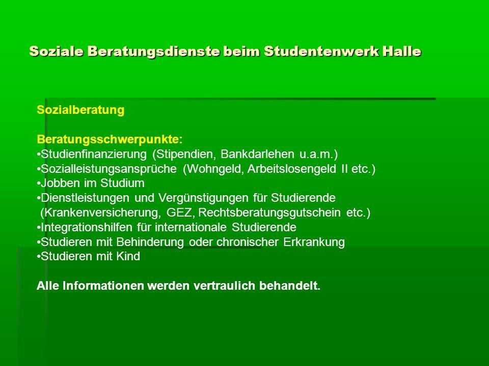 Sozialberatung Beratungsschwerpunkte: Studienfinanzierung (Stipendien, Bankdarlehen u.a.m.) Sozialleistungsansprüche (Wohngeld, Arbeitslosengeld II et